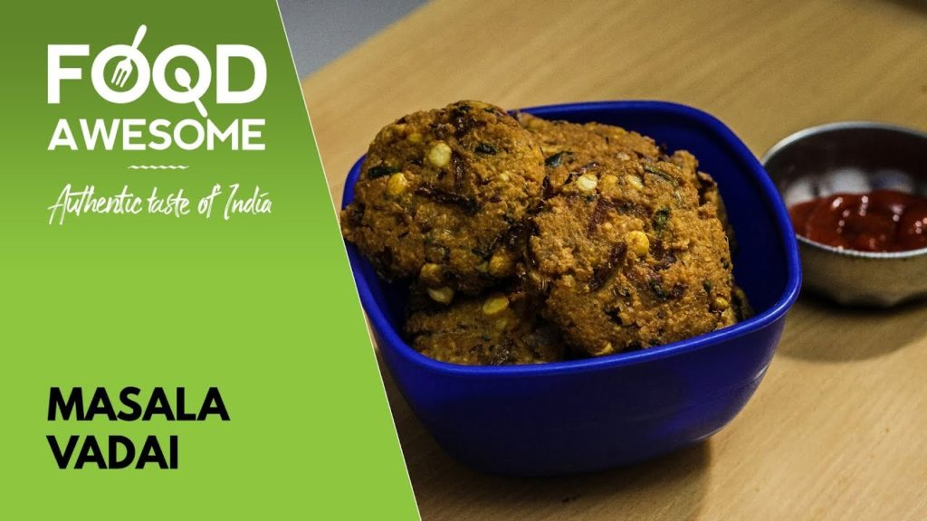 Masala Vadai – மசாலா வடை – Masala Vada – Paruppu Vadai | Food Awesome