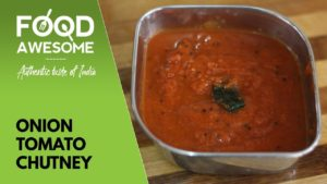 Onion Tomato Chutney – தக்காளி வெங்காய சட்னி | Food Awesome