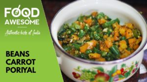 Beans Carrot Poriyal – பீன்ஸ் கேரட் பொரியல் | Food Awesome