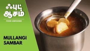 Mullangi Sambar – முள்ளங்கி சாம்பார் | Food Awesome