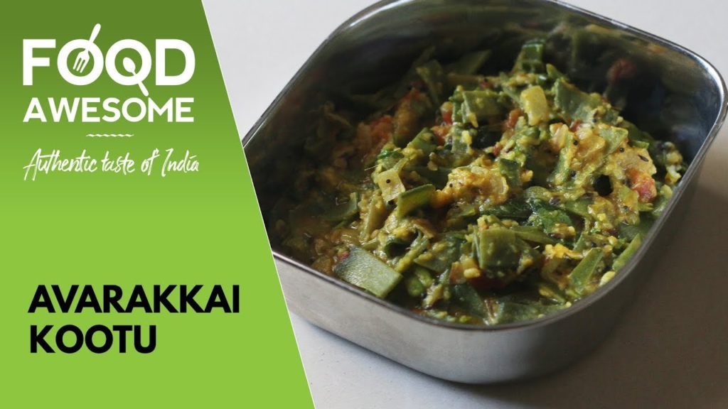 Avarakkai Kootu – Flat Beans Side Dish – அவரைக்காய் கூட்டு | Food Awesome